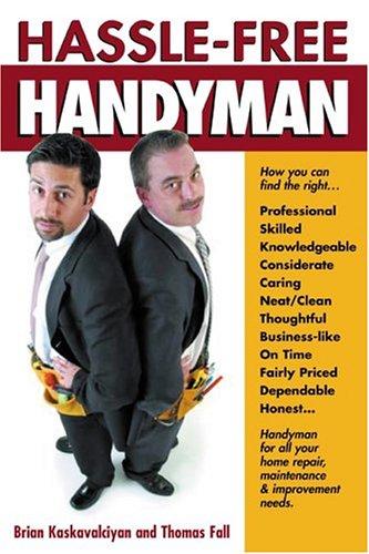 Hassle-Free Handyman: Kaskavalciyan, Brian, Fall, Thomas