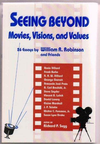 Seeing Beyond: Movies, Visions, and Values (Studies: Robinson, William R.;