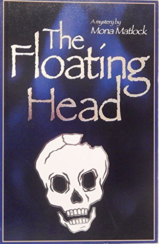 The Floating Head: Matlock, Mona
