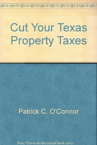 Cut Your Texas Property Taxes: Patrick C. O'Connor