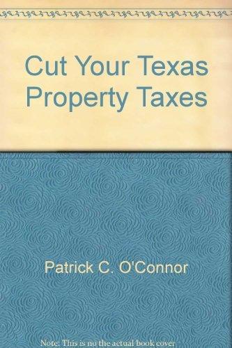Cut Your Texas Property Taxes: Patrick C. O'Connor