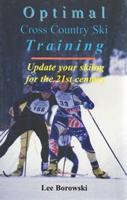 9780970681201: Optimal Cross Country Ski Training: Update Your Skiing for the 21st century