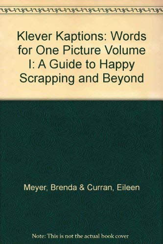 9780970681904: Klever Kaptions: Words for One Picture Volume I: A Guide to Happy Scrapping and Beyond