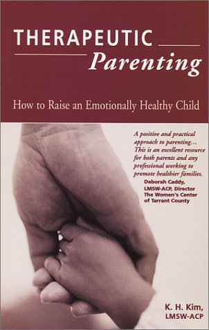 9780970682000: Therapeutic Parenting : How to Raise an Emotionally Healthy Child