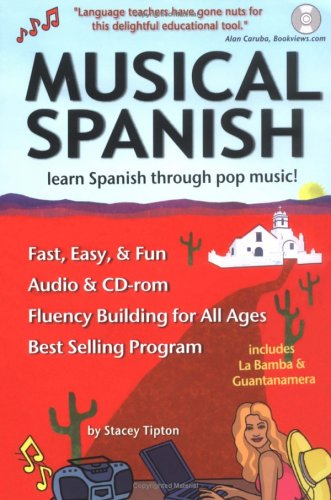 Musical Spanish: Learn Through Pop Music (includes music CD/interactive CD-Rom): Tipton, ...