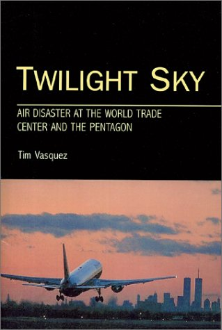 9780970684011: Twilight Sky: Air Disaster at the World Trade Center and the Pentagon