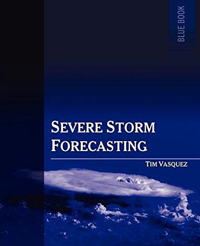 9780970684097: Severe Storm Forecasting