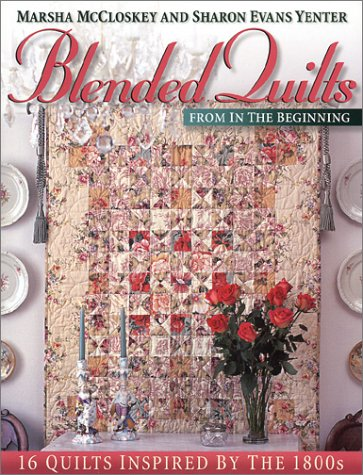 9780970690012: Blended Quilts from in the Beginning