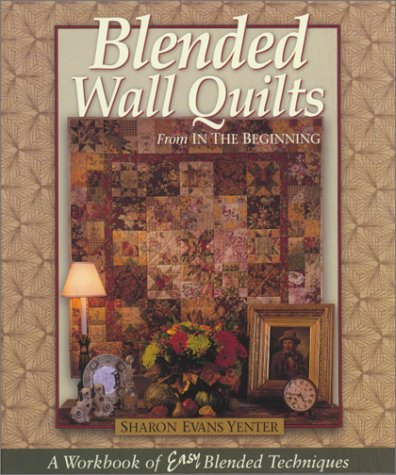 9780970690036: Blended Wall Quilts From In The Beginning