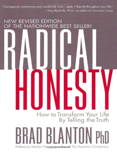 9780970693846: Radical Honesty: How To Transform Your Life By Telling The Truth