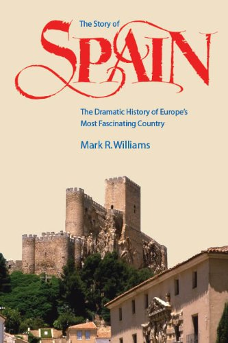 9780970696939: The Story of Spain: The Dramatic History of Europe's Most Fascinating Country