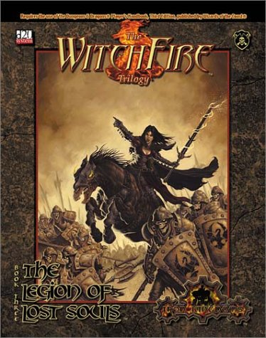 9780970697028: The Witchfire Trilogy, Book 3: The Legion of Lost Souls (Privateer Press d20)