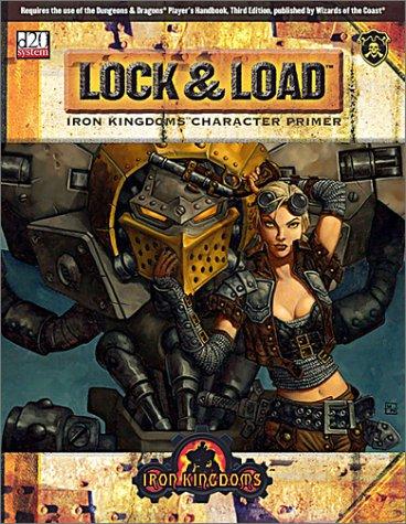 Lock & Load: Iron Kingdoms Character Primer: Seacat, Douglas; Kilmartin, J. Michael