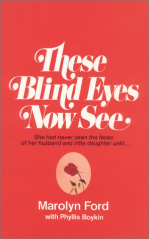 9780970699510: These blind eyes now see