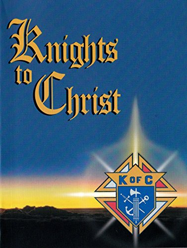 Knights to Christ, Daily Devotions for Knights: Fr. Mark Link