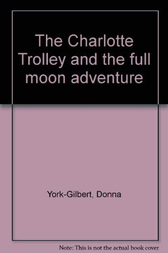 9780970701107: The Charlotte Trolley and the full moon adventure