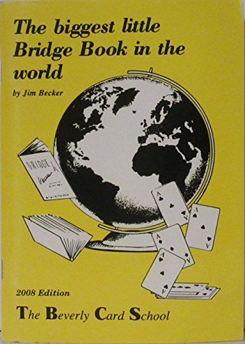 9780970707604: The Biggest Little Bridge Book in the World. 2003 Edition. THE BEVERLY CARD SCHOOL. (Text revised to include modern bidding styles.)
