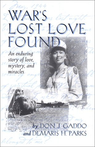 War's Lost Love Found: Gaddo, Don; Parks, Demaris H.