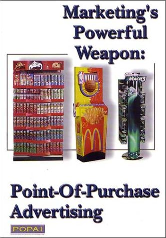9780970709905: Marketing's Powerful Weapon: Point-Of-Purchase Advertising