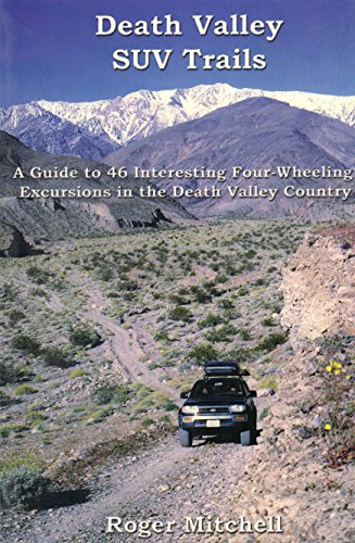 9780970711502: Death Valley SUV trails: A guide to 46 four-wheeling excursions in the backcountry in and around Death Valley National Park (Great Basin SUV trail series)
