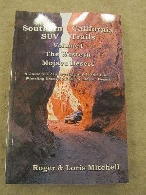 9780970711564: Southern California SUV Trails: A Rough-road Guide to Thirty-two Interesting Four-wheeling Excursions in the Western Mojave Desert