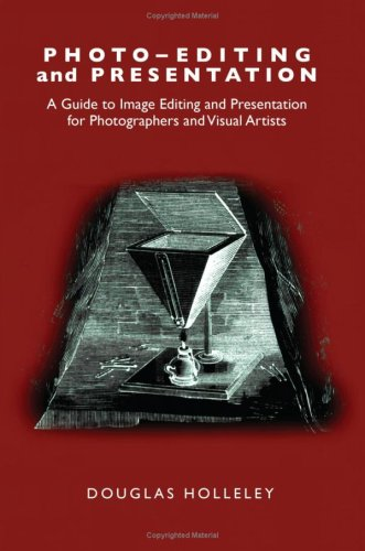 9780970713858: Photo-Editing and Presentation: A Guide to Image Editing and Presentation for Photographers and Visual Artists (Photo-Developing)