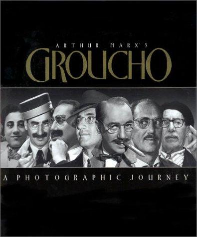 9780970714305: Arthur Marx's Groucho: A Photographic Journey