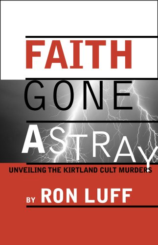 Faith Gone Astray: Unveiling the Kirtland Cult: Ron Luff