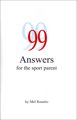 9780970717351: 99 Answers for the Sport Parent