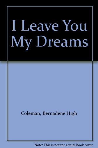 9780970719317: I Leave You My Dreams