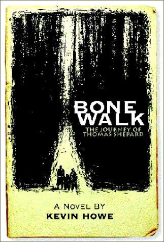 Bone Walk: The Journey of Thomas Shepard: Howe, Kevin