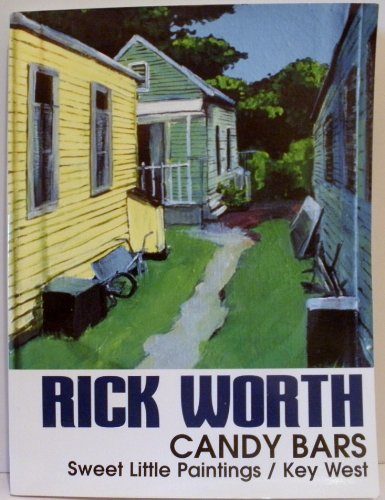 Candy Bars: Sweet Little Paintings / Key West: Worth, Rich