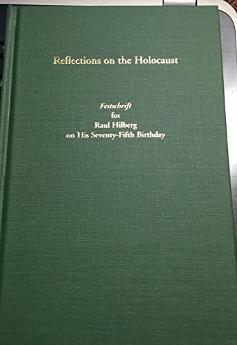 Reflections on the Holocaust: Festschrift for Raul