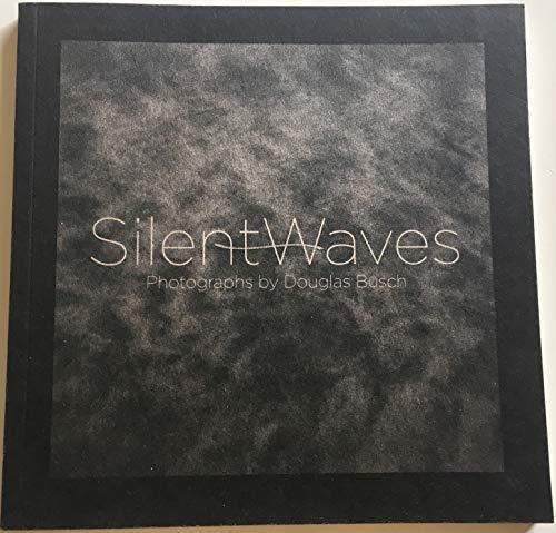 Silent Waves: Douglas Isaac Busch