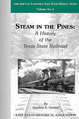 9780970734709: Steam in the Pines: A History of the Texas State Railroad