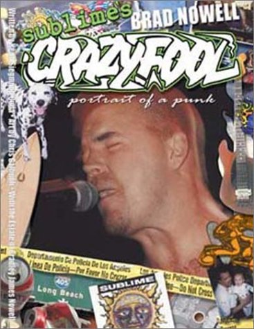 9780970736000: Sublime's Brad Nowell: Crazy Fool (Portrait of a Punk)