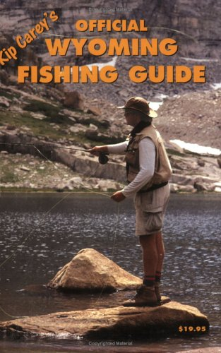 9780970736215: Kip Carey's Official Wyoming Fishing Guide