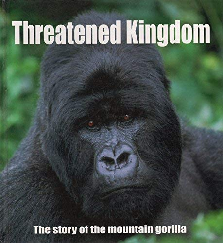 Threatened Kingdom: The Story of the Mountain Gorilla (9780970738578) by Howard G. Buffett