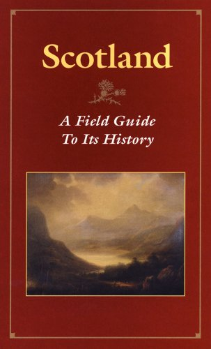 Scotland: A Field Guide To Its History: John Bruce Campbell