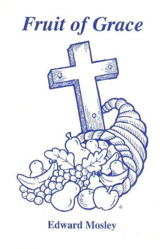 Fruit of Grace: Edward Mosley