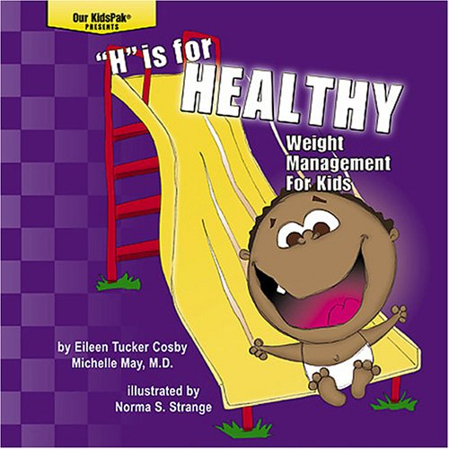 """H"" is for Healthy: Weight Management for Kids (Spanish Edition) (0970742053) by Cosby, Eileen Tucker; May, Michelle"