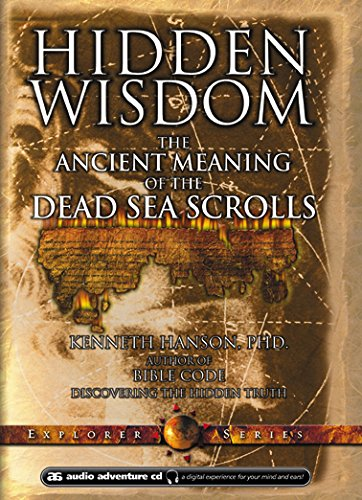9780970742254: Hidden Wisdom: The Ancient Meaning of the Dead Sea Scrolls (Explorer)