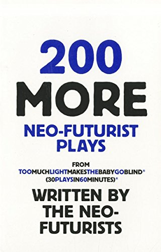 9780970745835: 200 More Neo-Futurist Plays (30 Plays in 60 Minutes)