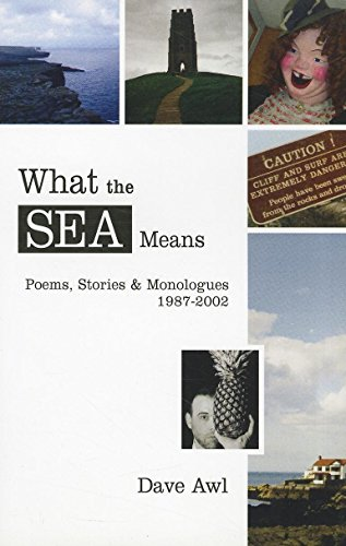 9780970745873: What the Sea Means: Poems, Stories & Monologues