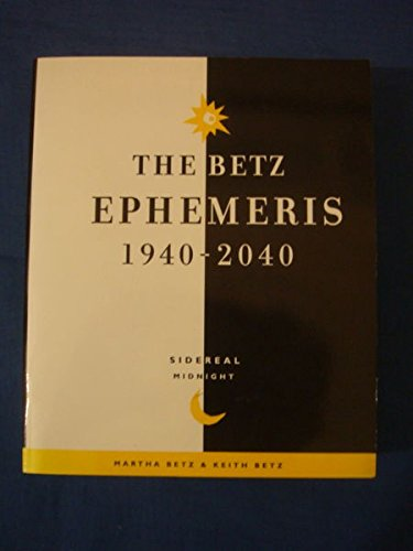 9780970747303: The Betz Ephemeris 1940-2040 Sidereal Midnight