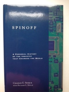 9780970748102: Spinoff: A Personal History of the Industry that Changed the World