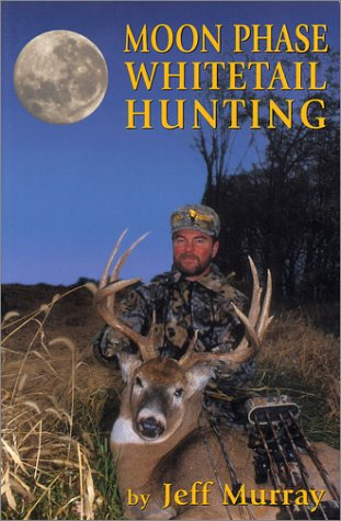 9780970749338: Moon Phase Whitetail Hunting