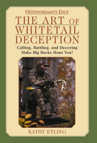 9780970749383: The Art of Whitetail Deception