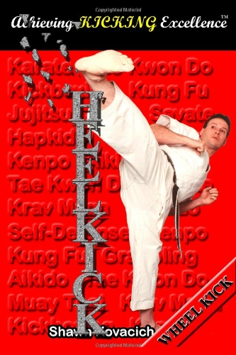 9780970749611: Wheel Kick (Achieving Kicking Excellence, Vol. 2)