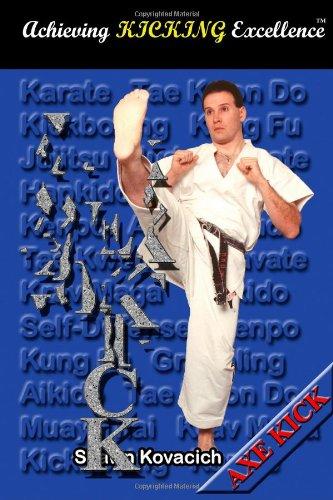 9780970749628: Axe Kick (Achieving Kicking Excellence, Vol. 3)